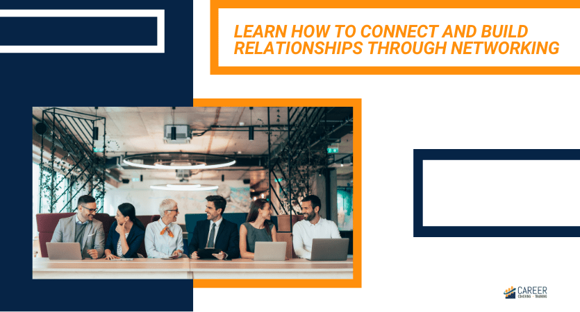 Career_Coachiing_and_Training_Learn_How_to_connect_and_build_relationships_through_networking_BANNER